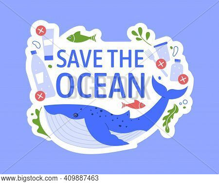 Save Ocean From Plastic, Help And Support Whales. Stop Pollution Ocean, No Plastic Environment, Prob