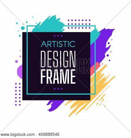 Frame Square Shape, Brush Paint Artistic Design Frame, Emblem Geometry Grunge Effect, Geometric Abst