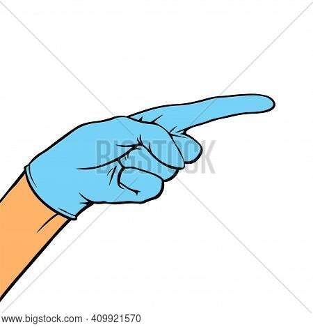 A Hand In A Medical Glove Points Strictly With A Finger. Vector Isolated Pop Art Illustration In Out