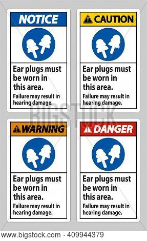 Ear Plugs Must Be Worn In This Area, Failure May Result In Hearing Damage