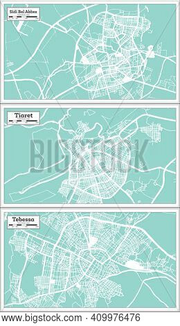 Tiaret, Tebessa and Sidi Bel Abbes Algeria City Map Set in Retro Style. Outline Map.