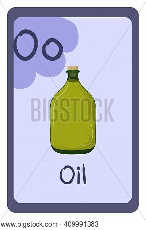 Colorful Abc Education Flash Card, Letter O - Olive Oil In Green Glass Bottle. Alphabet Vector Illus