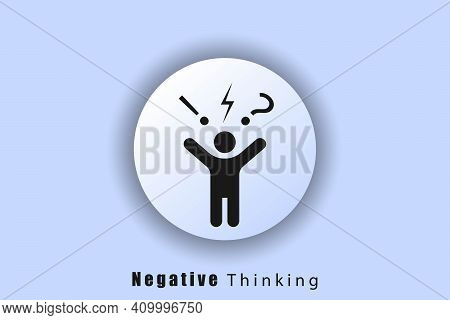 Bad Feedback, Dissatisfied Customer, Difficult Customer, Poor Service. Negative Thinking Icon Logo.