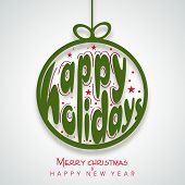 Hanging Xmas ball with text Happy Holiday on grey background for Merry Christmas celebration.  poster