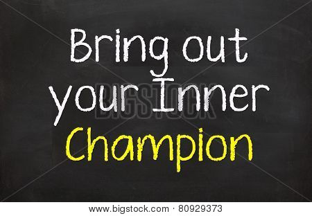 Bring out Your Inner Champion