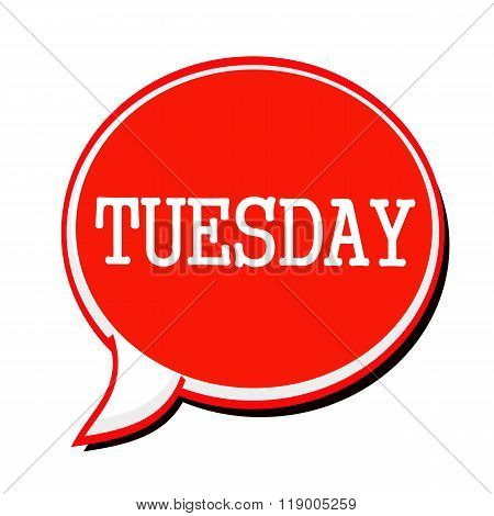 Tuesday White Stamp Text On Red Speech Bubble