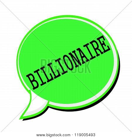 Billionaire Black Stamp Text On Green Speech Bubble