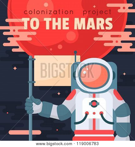 Mars colonization project poster with astronaut holding flag. Mars planet exploration concept vector illustration. First journey to the Mars. Astronaut in outer space. Modern flat style design poster