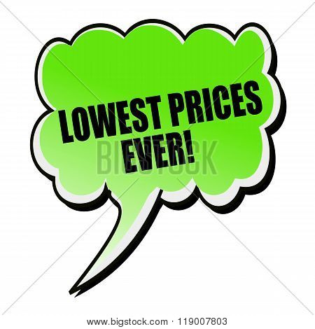 Lowest Prices Ever Black Stamp Text On Green Speech Bubble