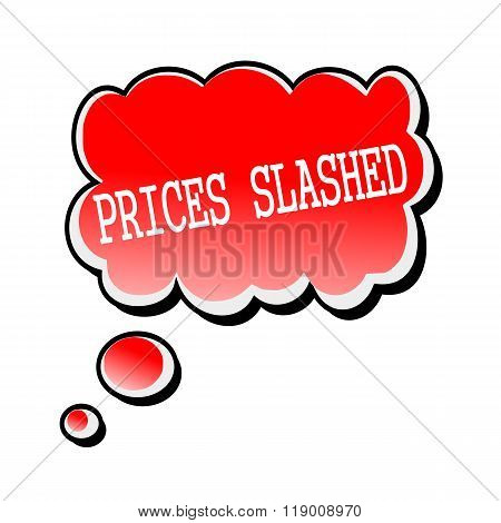 Prices Slashed White Stamp Text On Red Speech Bubble