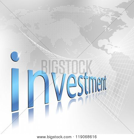 Investment concept with global world map background and grid - business and finance template