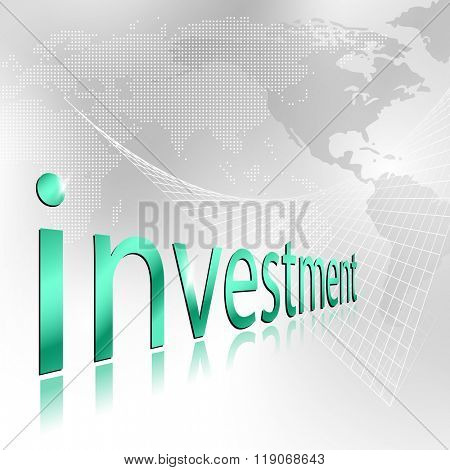Investment word - financial planning concept with world map background