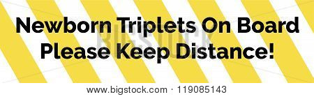 Yellow And White Striped Warning Bumper Sticker With Warning Newborn Triplets Distance