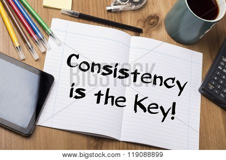 Consistency Is The Key! - Note Pad With Text