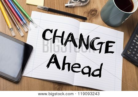 Change Ahead - Note Pad With Text