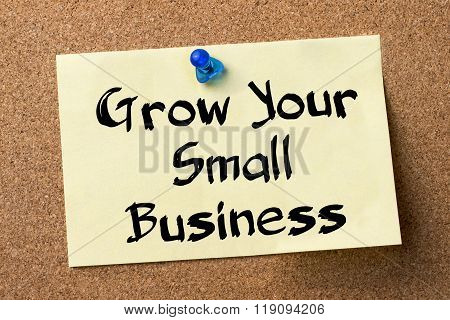 Grow Your Small Business - Adhesive Label Pinned On Bulletin Board