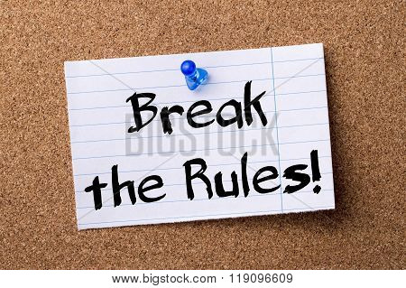 Break The Rules! - Teared Note Paper Pinned On Bulletin Board