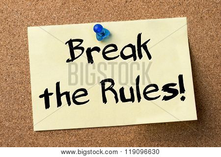 Break The Rules! - Adhesive Label Pinned On Bulletin Board