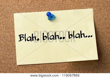 Blah. Blah.. Blah… - Adhesive Label Pinned On Bulletin Board