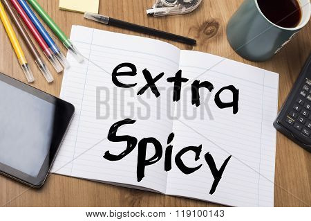 Extra Spicy - Note Pad With Text