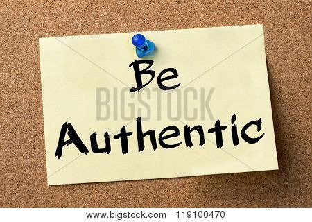 Be Authentic - Adhesive Label Pinned On Bulletin Board