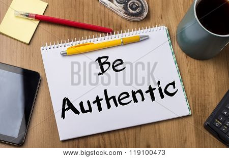 Be Authentic - Note Pad With Text