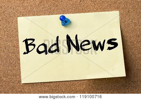 Bad News - Adhesive Label Pinned On Bulletin Board