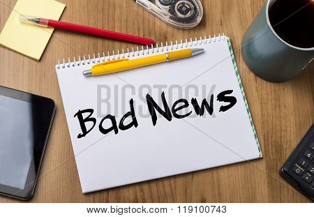 Bad News - Note Pad With Text