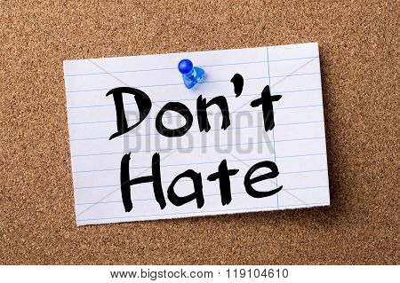 Don't Hate - Teared Note Paper Pinned On Bulletin Board