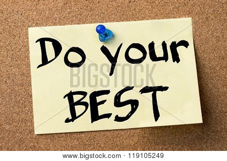 Do Your Best - Adhesive Label Pinned On Bulletin Board