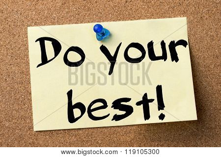 Do Your Best! - Adhesive Label Pinned On Bulletin Board