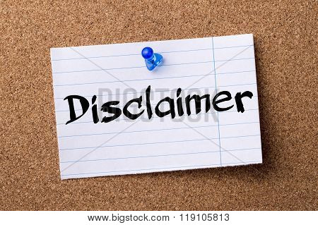 Disclaimer - Teared Note Paper Pinned On Bulletin Board