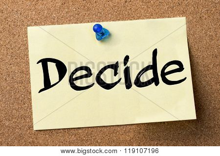 Decide - Adhesive Label Pinned On Bulletin Board