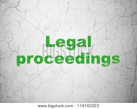 Law concept: Legal Proceedings on wall background