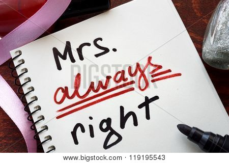 Mrs always right concept  written in a notebook.