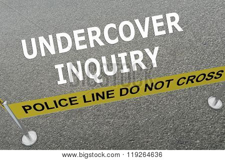 Undercover Inquiry Concept