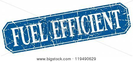 Fuel Efficient Blue Square Vintage Grunge Isolated Sign