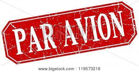 Par Avion Red Square Vintage Grunge Isolated Sign
