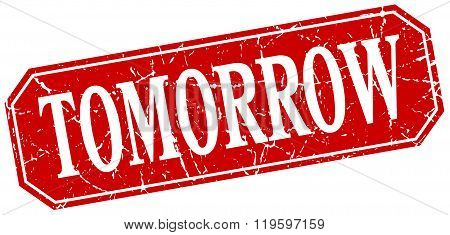 tomorrow red square vintage grunge isolated sign