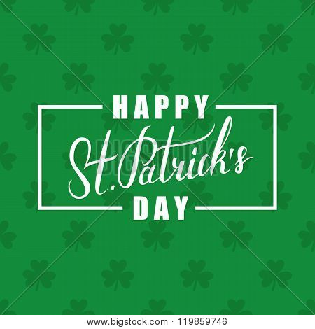 Happy St. Patrick's Day greeting. St. Patrick's Day lettering. Calligraphic greeting inscription.