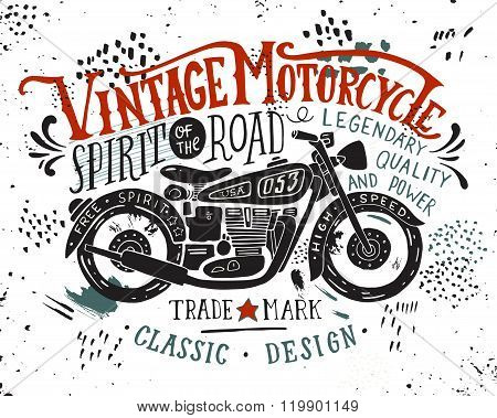 Vintage Motorcycle. Hand Drawn Grunge Vintage Illustration With Hand Lettering And A Bike.