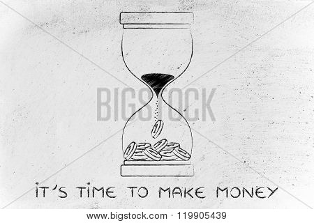 Hourglass With Sand Turning Into Coins, It's Time To Make Money