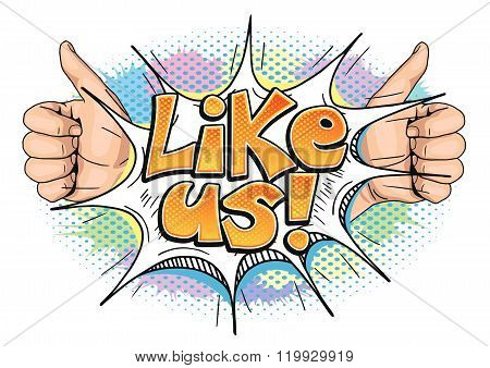 Like Us phrase with thumb up hand sign in pop art comics style isolated on white background. Like us hand gesture and word.