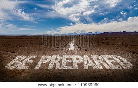 Be Prepared written on desert road