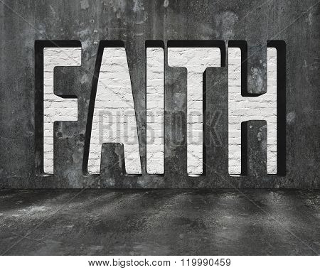 Faith Word On Concrete Wall With Brick Texture