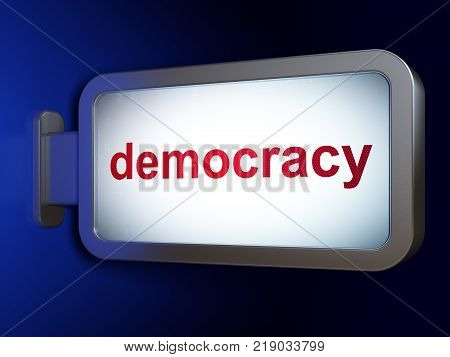 Political concept: Democracy on advertising billboard background, 3D rendering
