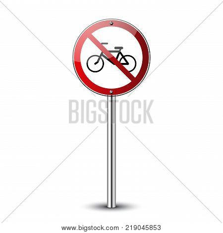 No bicycle sign. Forbidden red road sign isolated on white background. Prohibited no bicycle icon. No allowed bike button. Bicyclist warning icon. Guidepost metal pole Vector illustration poster