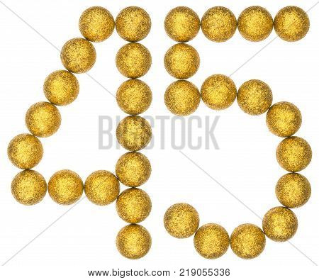 Numeral 45 forty five from decorative balls isolated on white background