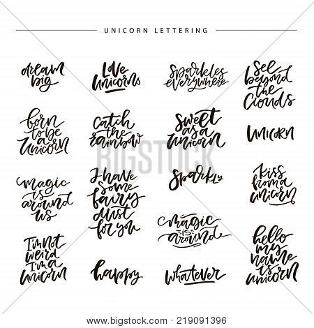 Set of unique hand drawn lettering quotes about unicorns.