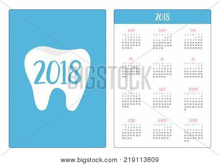 Pocket calendar 2018 year. Week starts Sunday. Tooth holding toothpaste toothbrush. Bubbles foam Cute cartoon smiling character Children teeth care icon Oral dental hygiene Baby background Flat Vector